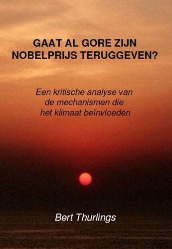 Gaat Al Gore zijn Nobelprijs teruggeven? -Een kritische analyse van de m echanismen die ons klimaat be? Thurlings, L.F.G.
