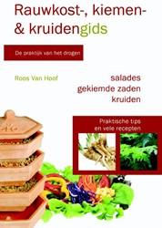 Rauwkost-, kiemen- en kruidengids -eenvoudige slaatjes, lekker on gewoon, maar ongewoon lekker / Hoof, Roos Van
