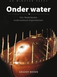 Onder water -vier Nederlandse onderzeeboot- experimenten Boven, Graddy