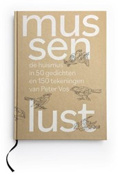Mussenlust -de huismus in 50 gedichten en 150 tekeningen van Peter Vos Muller, Peter