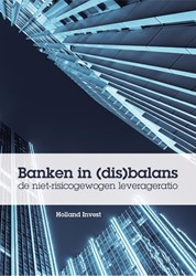 Banken in (dis)balans -de niet-risicogewogen leverage ratio Holland Invest