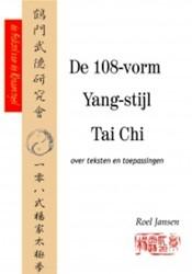 De 108-vorm Yang-stijl Tai Chi -over teksten en toepassingen Jansen, R.H.