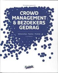 Crowd management en bezoekersgedrag -wetenschap - mythes - praktijk Duykeren, G. van