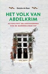 Het volk van Abdelkrim -actualiteit en geschiedenis va n de Marokkaanse Rif Boer, Sietske de