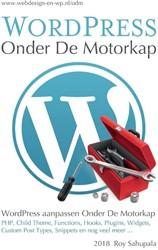 WordPress Onder De Motorkap -WordPress Aanpassen Onder De M otorkap Sahupala, Roy