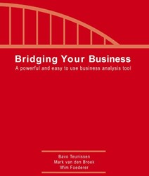 Bridging Your Business -A powerful and easy to use bus iness analysis tool Teunissen, Bavo