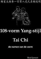 108-vorm Yang-stijl Tai Chi - de namen v Jansen, Roel