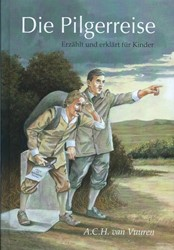 Die Pilgereisse -erzahlt und erklart fur Kin der Vuuren, A.C.H. van