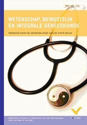 Wetenschap, bewustzijn en integrale gene -reisgids naar de geneeskunde v an de 21ste eeuw WESTERMAN, N. / WIETMARSCHEN, H.A. VAN