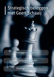 Strategisch beleggen met Geert Schaaij -Beleggen in opties / Optiestra tegieen / Overige derivaten Schaaij, Geert