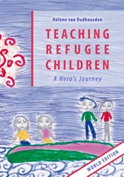 Teaching Refugee Children -A Hero's Journey Oudheusden, Helene van