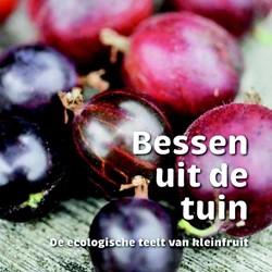 Bessen uit de tuin -de ecologische teelt van klein fruit Tijskens, Greet