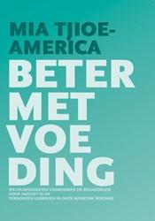 BETER MET VOEDING -WELVAARTSZIEKTES VOORKOMEN EN BEHANDELEN DOOR INZICHT IN DE TJIOE-AMERICA, M.