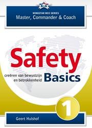 SAFETY BASICS - CREEREN VAN BEWUSTZIJN E -EEN PRAKTISCHE LEIDRAAD VOOR D IRECTEUREN, MANAGERS EN IEDERE HULSHOF, GEERT