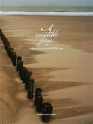 A Resistible Force -When Man Meets the Sea Lynden, Pauline van