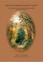 Van de schaduw naar het licht... -de levensweg van een joods ond erduikmeisje in proza en poezi Nerden, Bea L.