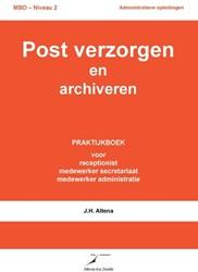 Post verzorgen en archiveren -Praktijkboek voor de reception ist, de medewerken secretariaa Altena, J.H.