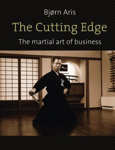 The cutting edge -the martial art of business Aris, Bjorn