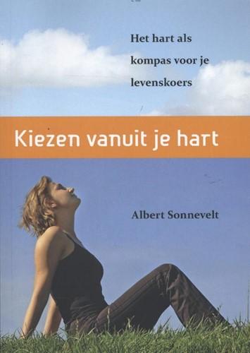 Kiezen vanuit je hart -Het hart als kompas voor je le venskoers Sonnevelt, Albert