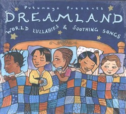 PUTUMAYO PRESENTS*DREAMLAND WORLD LULLAB -world lullabies & soothing ngs