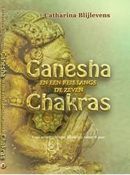 Ganesha en een reis langs de chakra&apos -yoga voor kinderen van 8-10 ja ar Blijlevens, Catharina