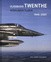 Vliegbasis Twenthe -vervlogen tijden 1946 - 2007 Lohuis, Dick
