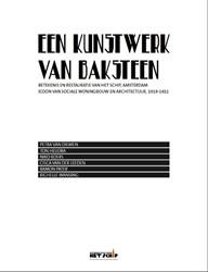 Een kunstwerk van baksteen -Betekenis en restauratie van H et Schip, Amsterdam icoon van Diemen, Petra van