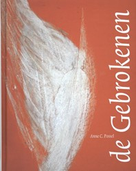 De Gebrokenen -een mythische vertelling over de reis van de ziel Possel, Anne C.