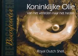 Koninklijke Olie: Van het verleden naar -Royal Dutch Shell Beursgenoten