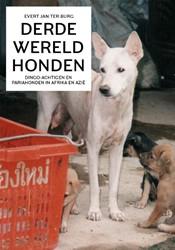 Derdewereldhonden -dingo-achtigen en pariahonden in Afrika en Azie Burg, Evert Jan ter
