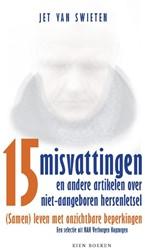 Vijftien misvattingen en andere artikele -(Samen) leven met onzichtbare beperkingen - een selectie uit Swieten, Jet van