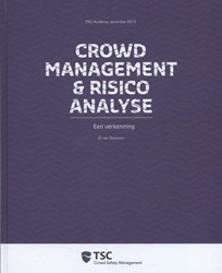 Crowd management en risico analyse -een verkenning Duykeren, G. van