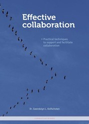 Effective collaboration -practical techniques to suppor t and facilitate collaboration Kolfschoten, Gwendolyn L.