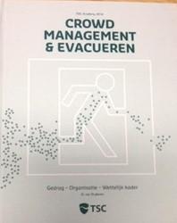 Crowd management en evacueren -gedrag; organisatie; wettelijk kader Duykeren, G. van