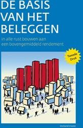 De Basis van het Beleggen -in alle rust bouwen aan een bo vengemiddeld rendement Holland Invest