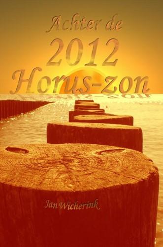 Achter de 2012 Horus-zon Wicherink, Jan