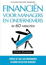 Financien voor managers en ondernemers i -6 onmisbare financiele vaardi gheden Zwanikken, Stephan
