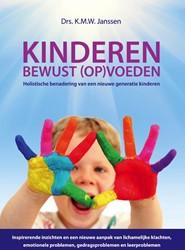 Kinderen bewust (op)voeden -holistische benadering van een nieuwe generatie kinderenInsp Janssen, K.M.W.