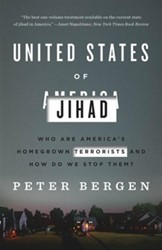 United States of Jihad -Who Are America's Homegro rrorists, and How Do We Stop T Bergen, Peter