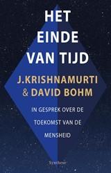Het einde van tijd -In gesprek over de toekomst va n de mensheid Krishnamurti, Jiddu