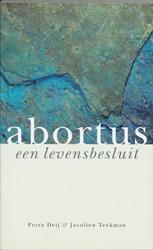 ABORTUS EEN LEVENSBESLUIT DEIJ, P.