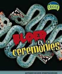 Bloed en ceremonies (Skoop) -AZTEKEN EN HUN OVERTUIGINGEN Moore, Heidi