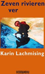 Zeven rivieren ver -gedichten Lachmising, Karin