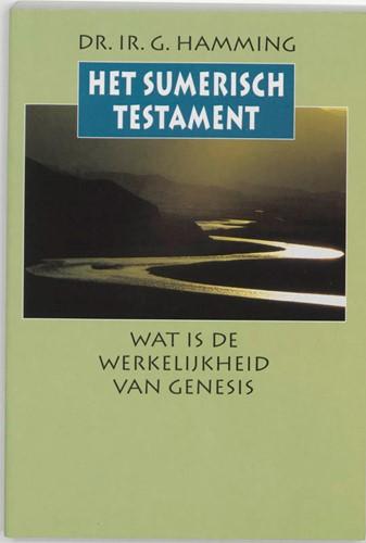 Het Sumerisch Testament -wat is de werkelijkheid van Ge nesis? Hamming, G.