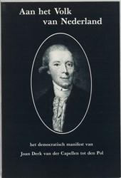 Aan het volk van Nederland -het democratisch manifest van Joan Derk van der Capellen tot Capellen tot den Pol, Joan Derk van der