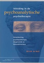 Inleiding in de psychoanalytische psycho -ontwikkeling, psychopathologie , diagnostiek en behandelvorme Wolf, M.H.M. de