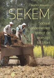 Sekem -sociaal ondernemen brengt de w oestijn tot bloei Abouleish, Ibrahim