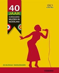 40 Jaar Surinaamse muziek in Nederland. -de Muzikale Fakkeldragers. Boe k + 2cd
