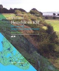 Tussen Hemdijk tot Klif -Het nationale landschap zuidwe st-Fryslan Schroor, Meindert