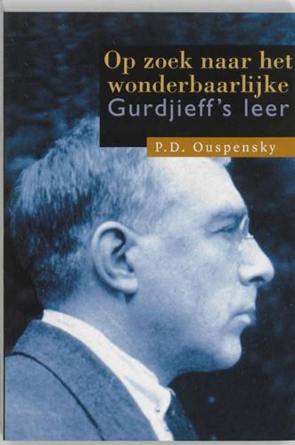 Op zoek naar het wonderbaarlijke -fragmenten van een onbekende l eer Ouspensky, P.D.